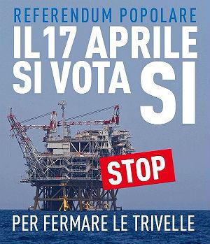 Referendum popolare del 17 aprile 2016 - si vota SI' per fermare le trivelle